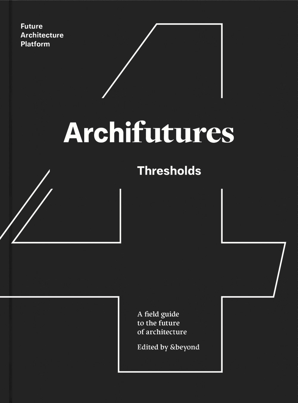 "&beyond collective ""Archifutures"" print and digital publication series with Future Architecture platform and dpr-barcelona"