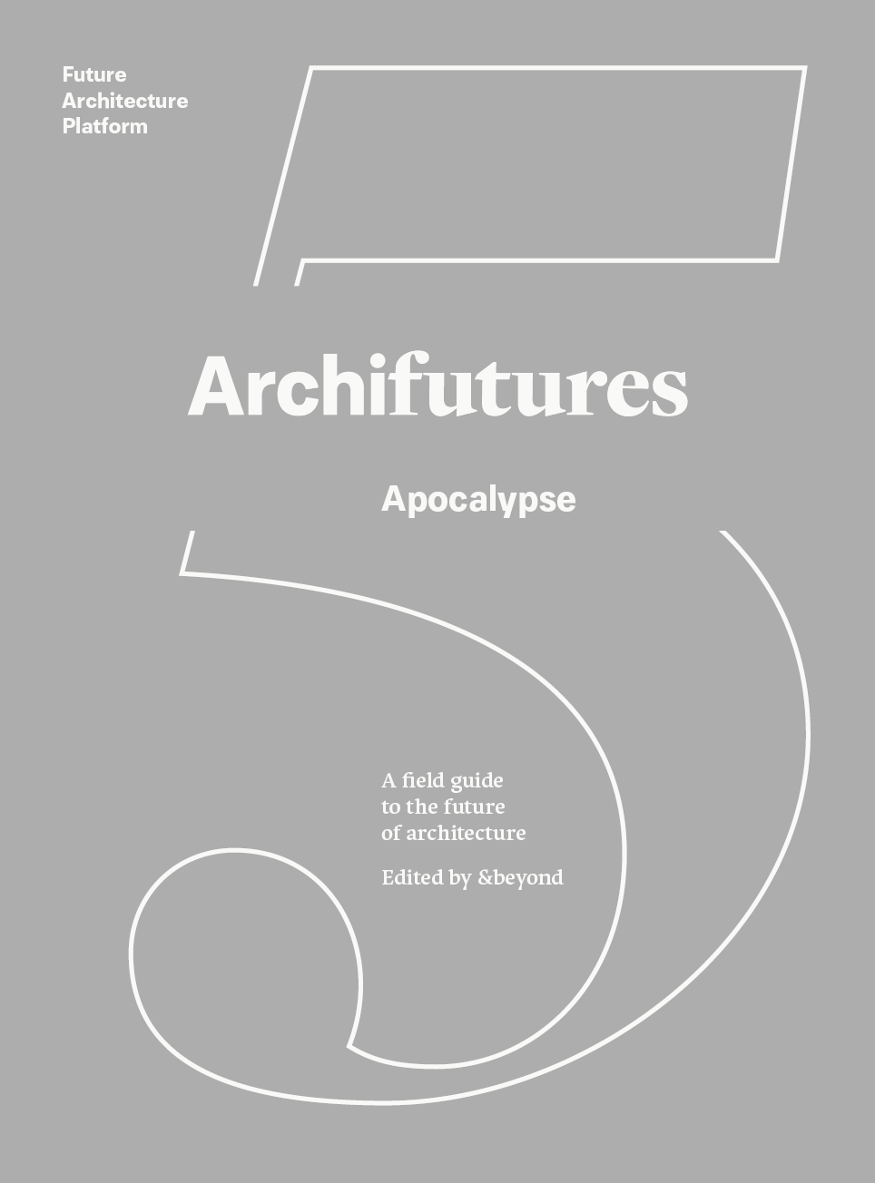 &beyond collective A field guide to surviving the future of architecture