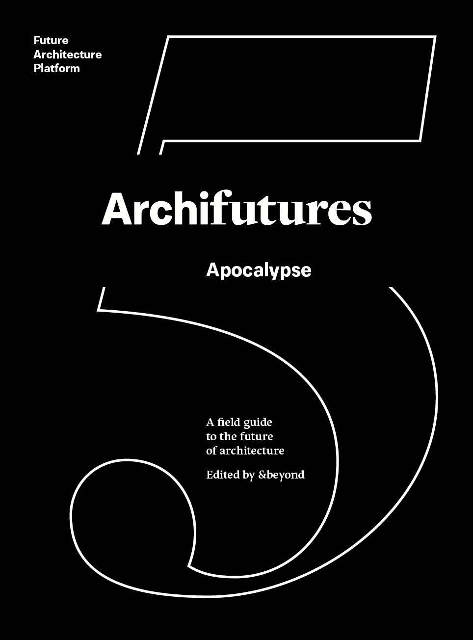 &beyond collective A field guide to speculating upon the future of architecture